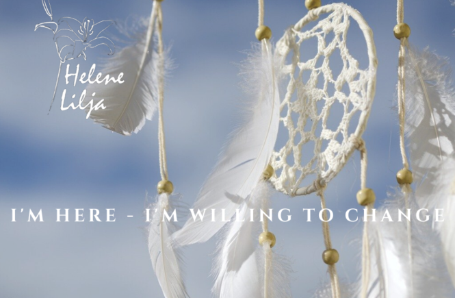 I´m here - I´m willing to change